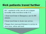 sick patients travel further