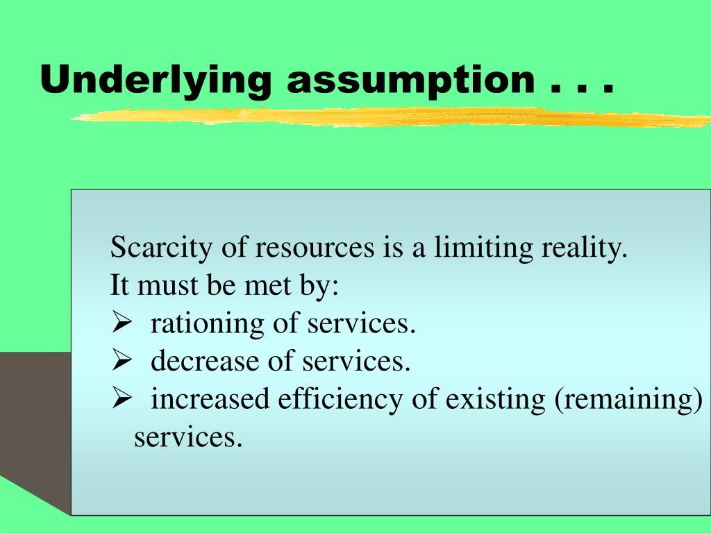 Underlying assumption . . .
