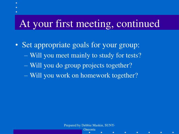 At your first meeting, continued