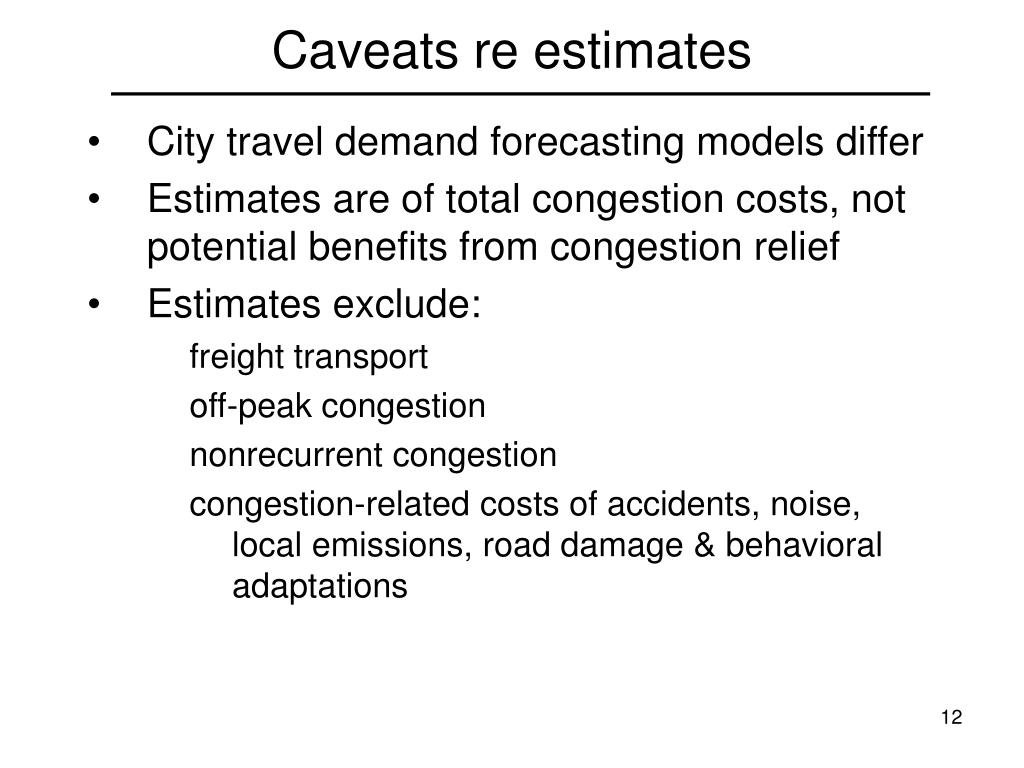 Caveats re estimates