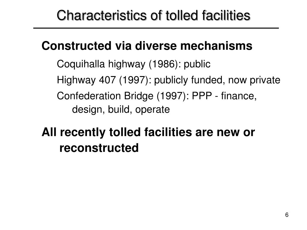 Characteristics of tolled facilities