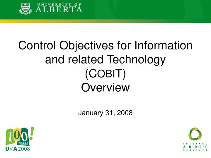 Control objectives for information and related technology c obi t overview