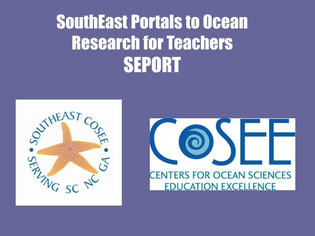 SouthEast Portals to Ocean Research for Teachers