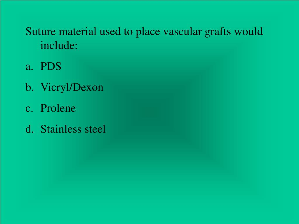 Suture material used to place vascular grafts would include: