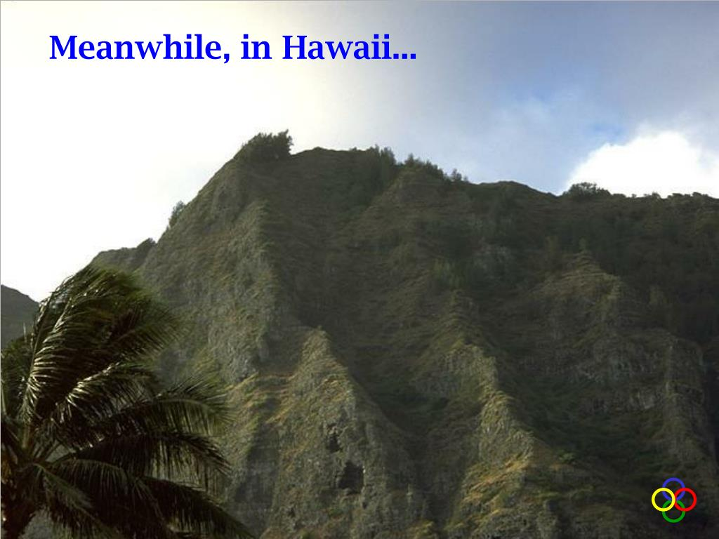 Meanwhile, in Hawaii...