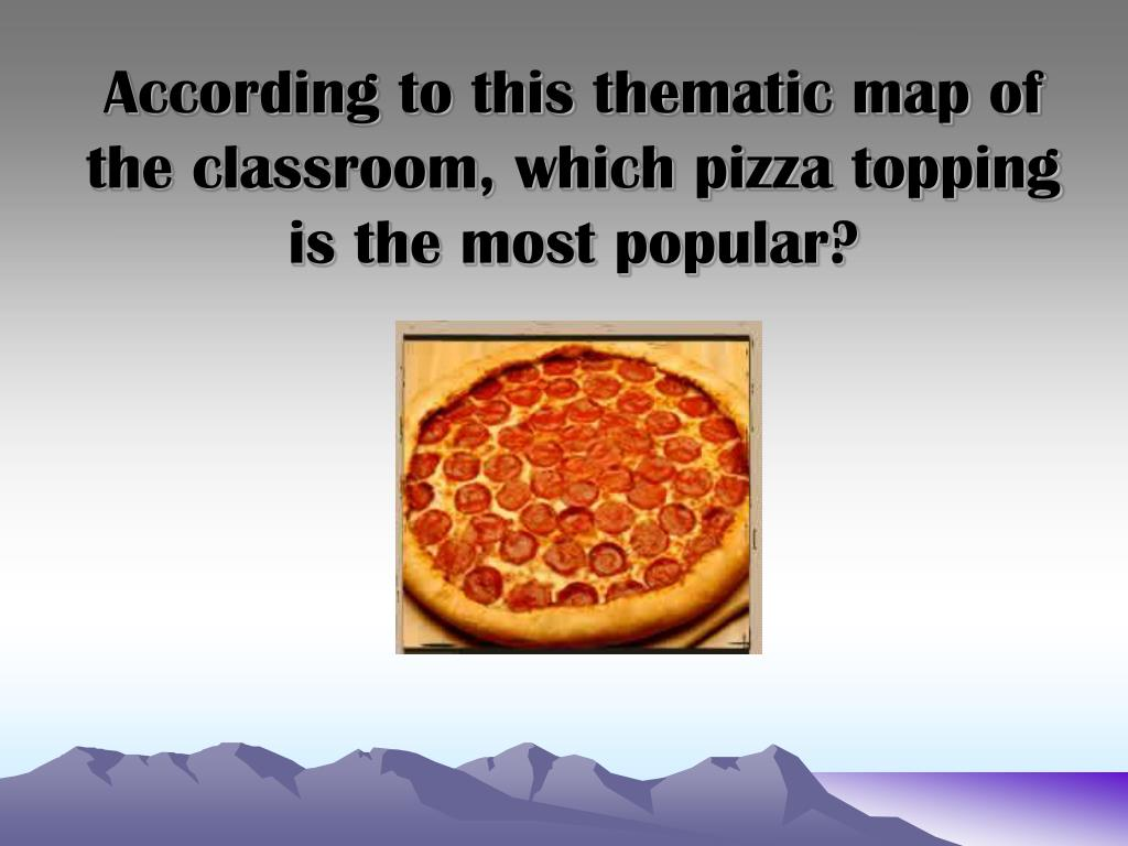 According to this thematic map of the classroom, which pizza topping is the most popular?