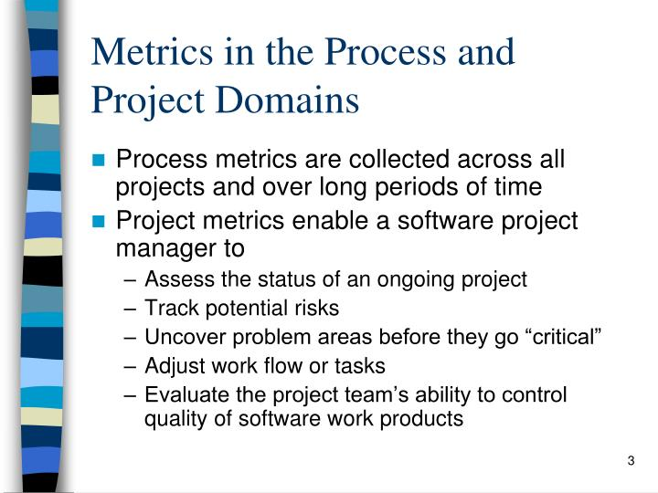 Metrics in the process and project domains l.jpg