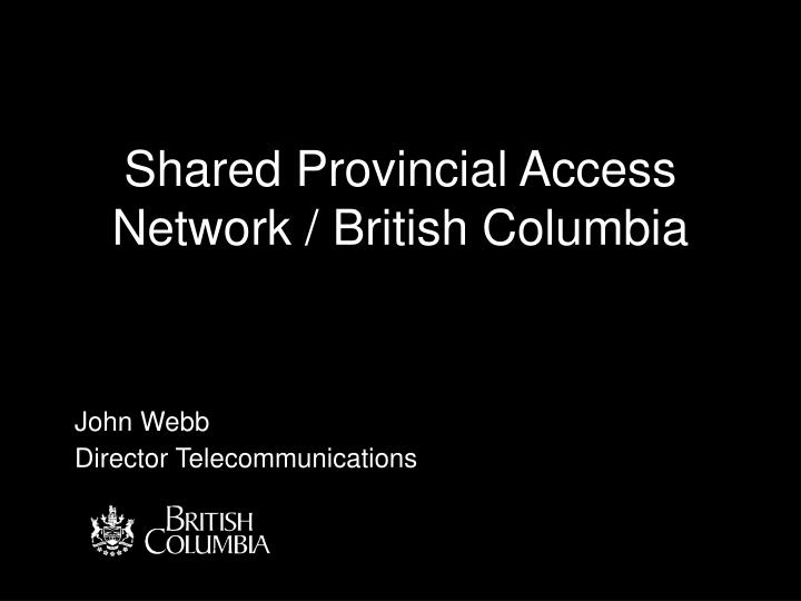 Shared provincial access network british columbia