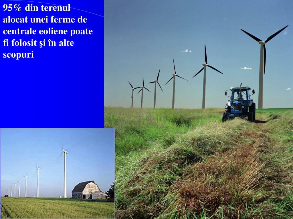 95% din terenul alocat unei ferme de centrale eoliene poate fi folosit şi în alte scopuri