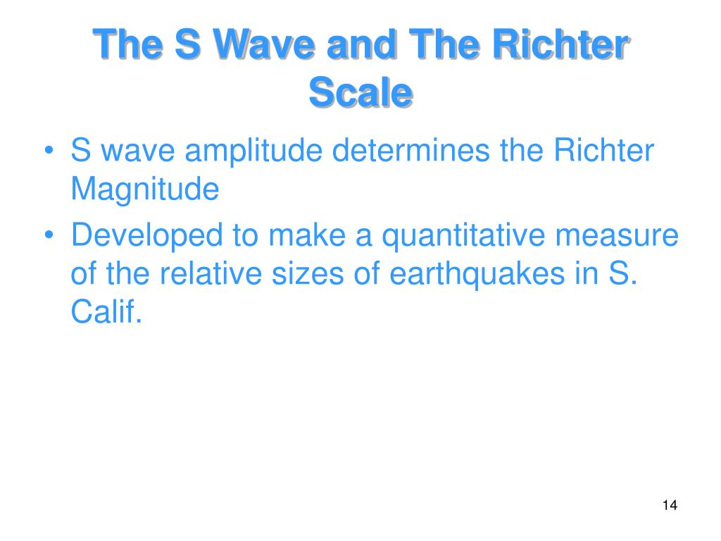 The S Wave and The Richter Scale