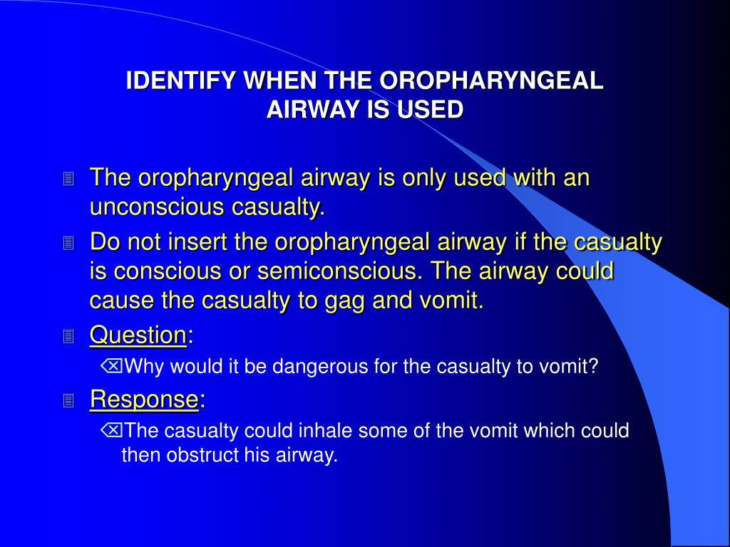 IDENTIFY WHEN THE OROPHARYNGEAL