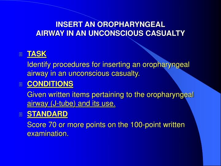 Insert an oropharyngeal airway in an unconscious casualty