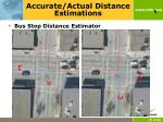 accurate actual distance estimations