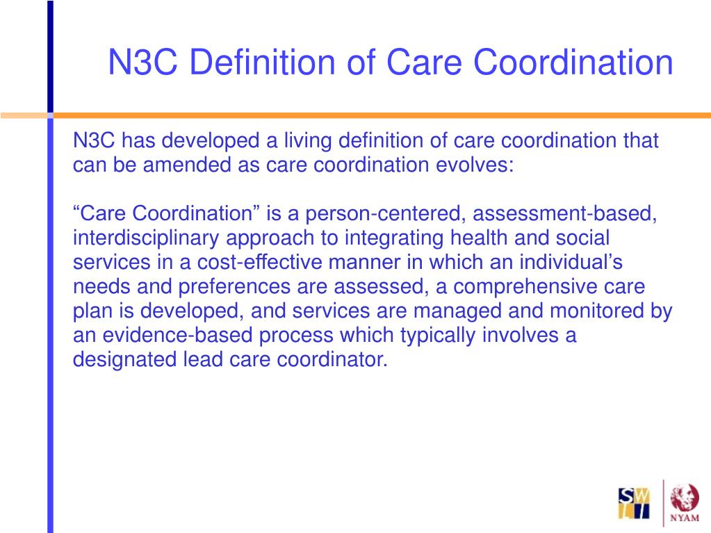 N3C has developed a living definition of care coordination that can be amended as care coordination evolves:
