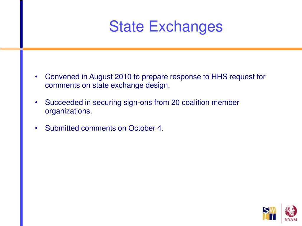 Convened in August 2010 to prepare response to HHS request for comments on state exchange design.