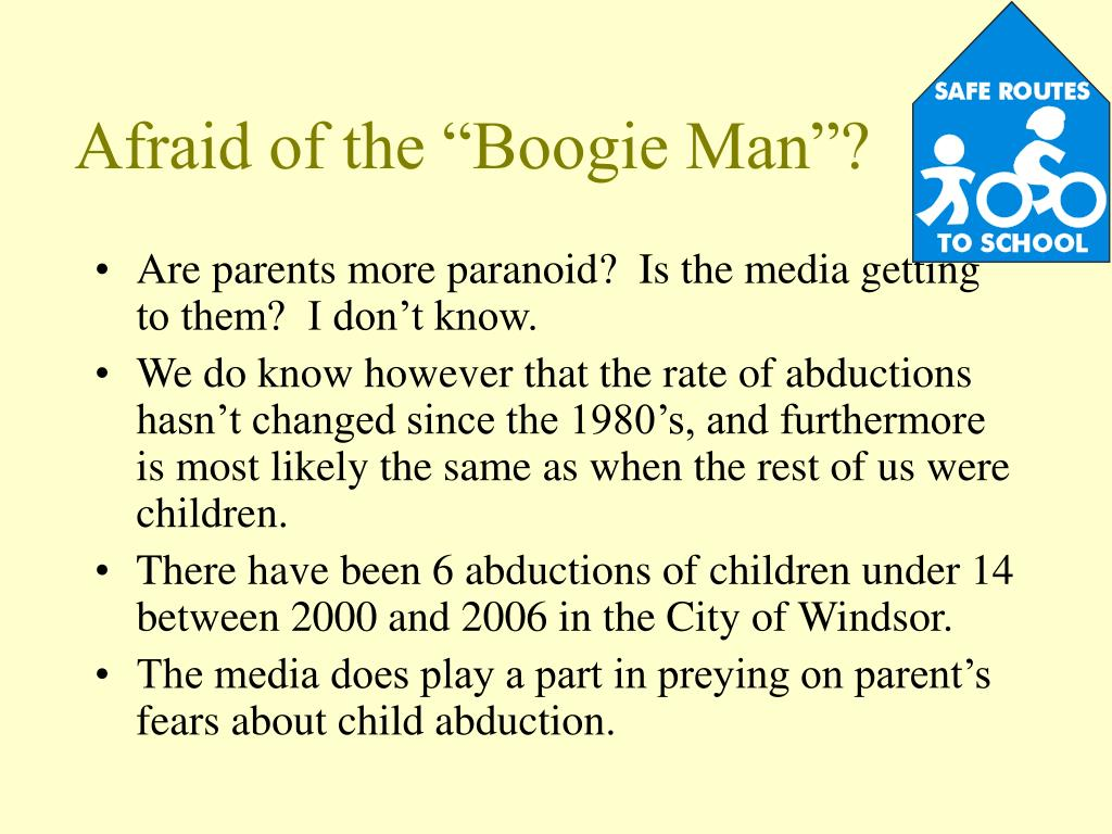 "Afraid of the ""Boogie Man""?"