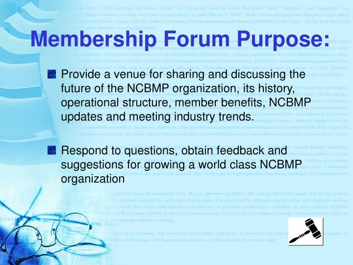 Membership forum purpose