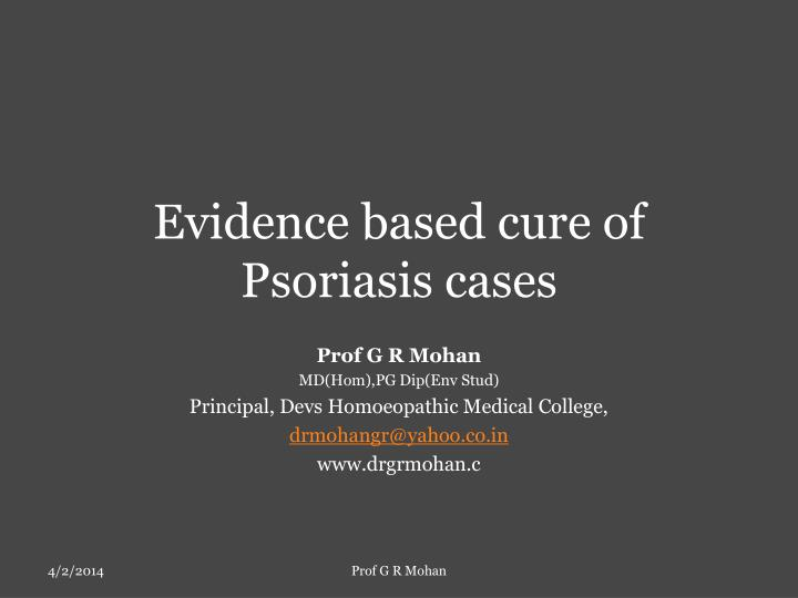 Evidence based cure of psoriasis cases l.jpg