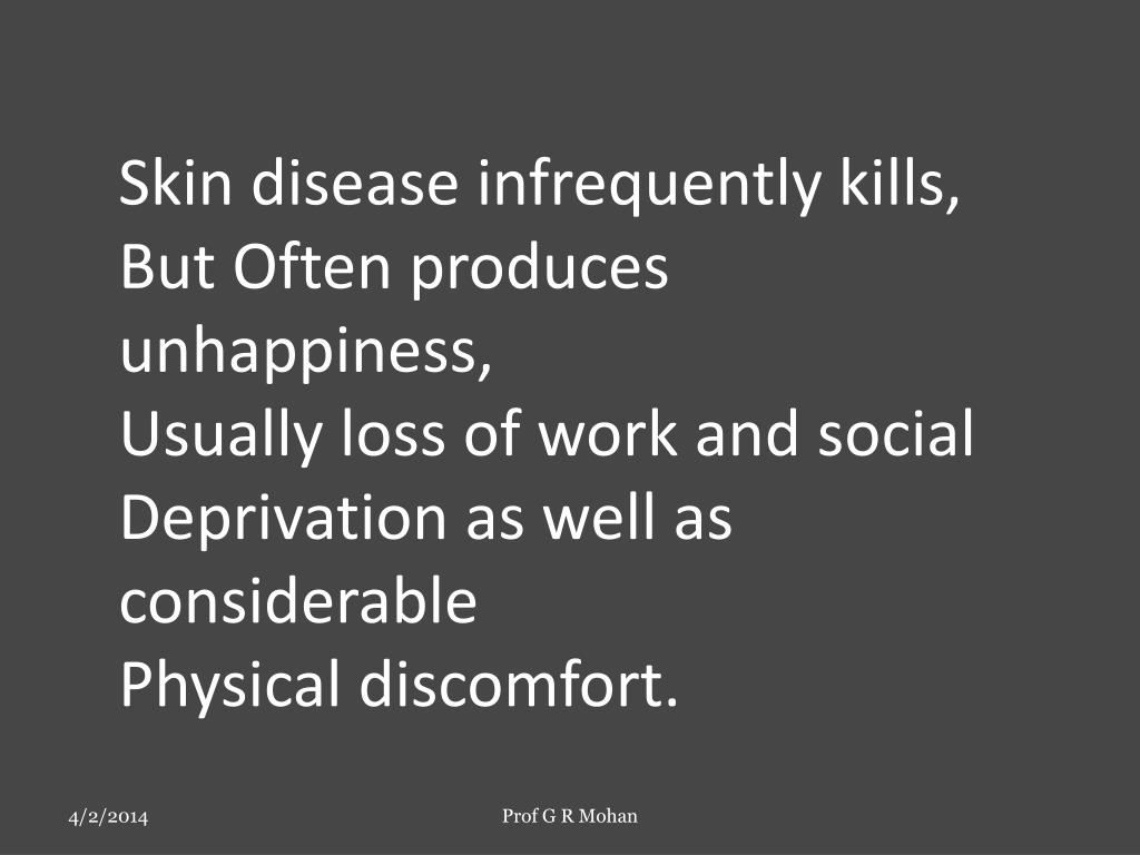 Skin disease infrequently kills,