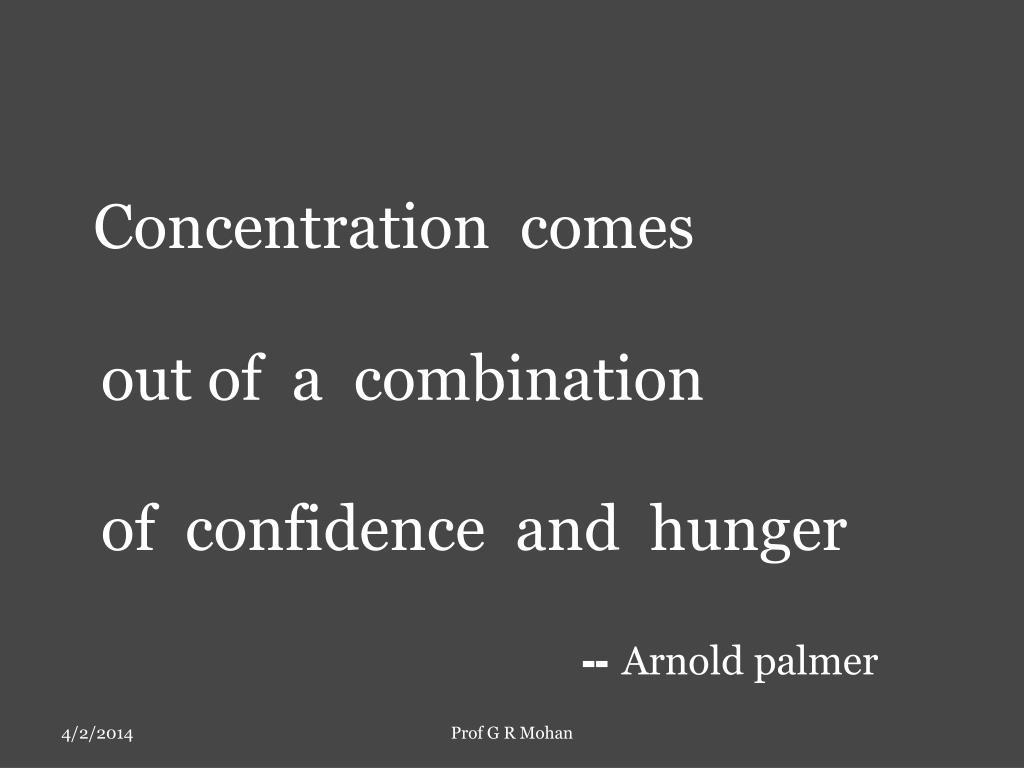 Concentration  comes
