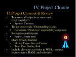 iv project closure