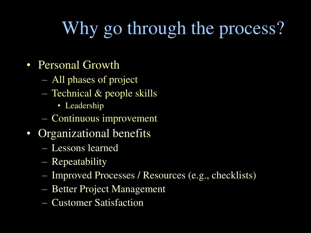 Why go through the process?