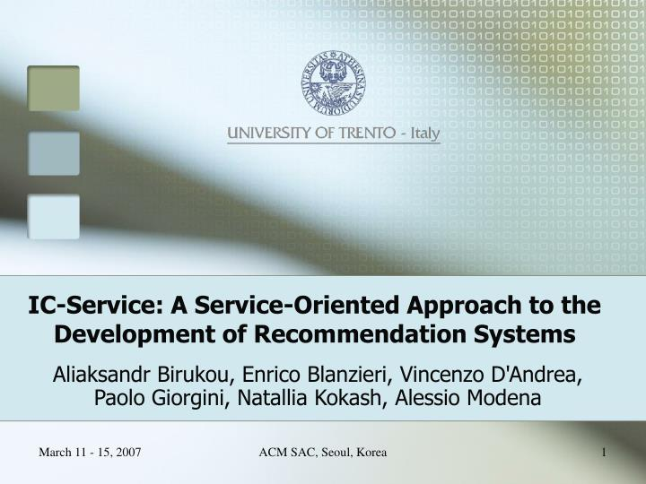 Ic service a service oriented approach to the development of recommendation systems