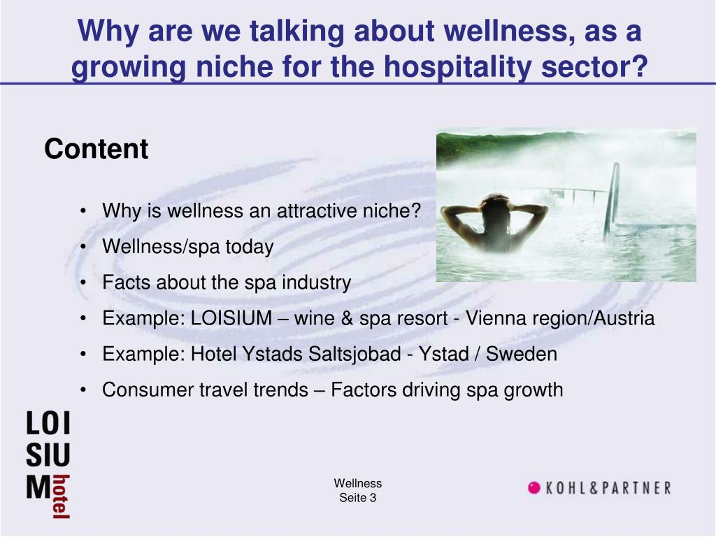 Why are we talking about wellness, as a growing niche for the hospitality sector?
