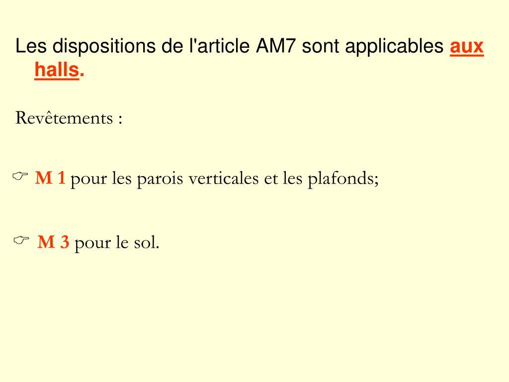 Les dispositions de l'article AM7 sont applicables