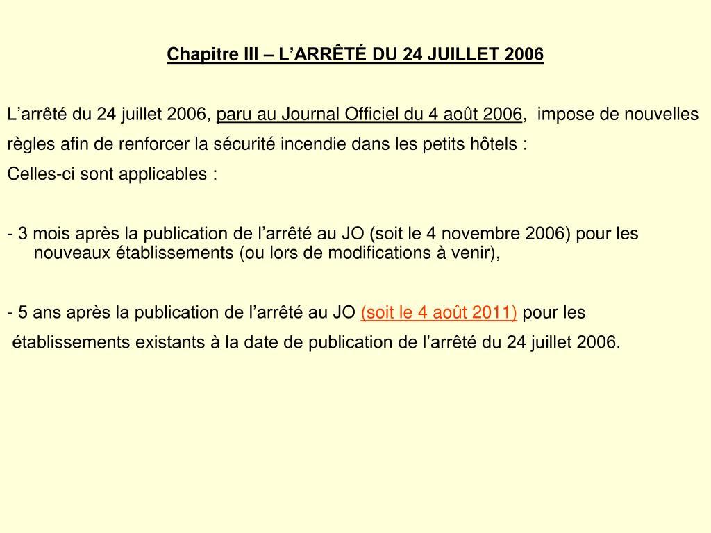Chapitre III – L'ARRÊTÉ DU 24 JUILLET 2006