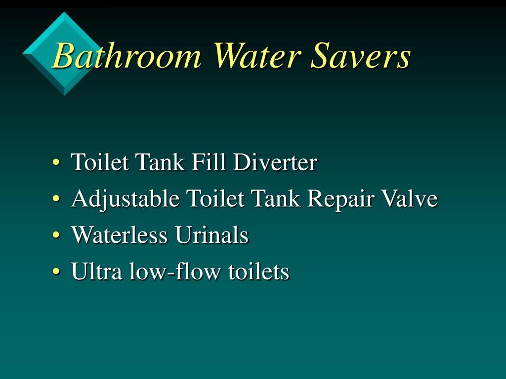 Bathroom Water Savers
