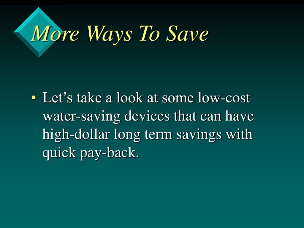 More Ways To Save