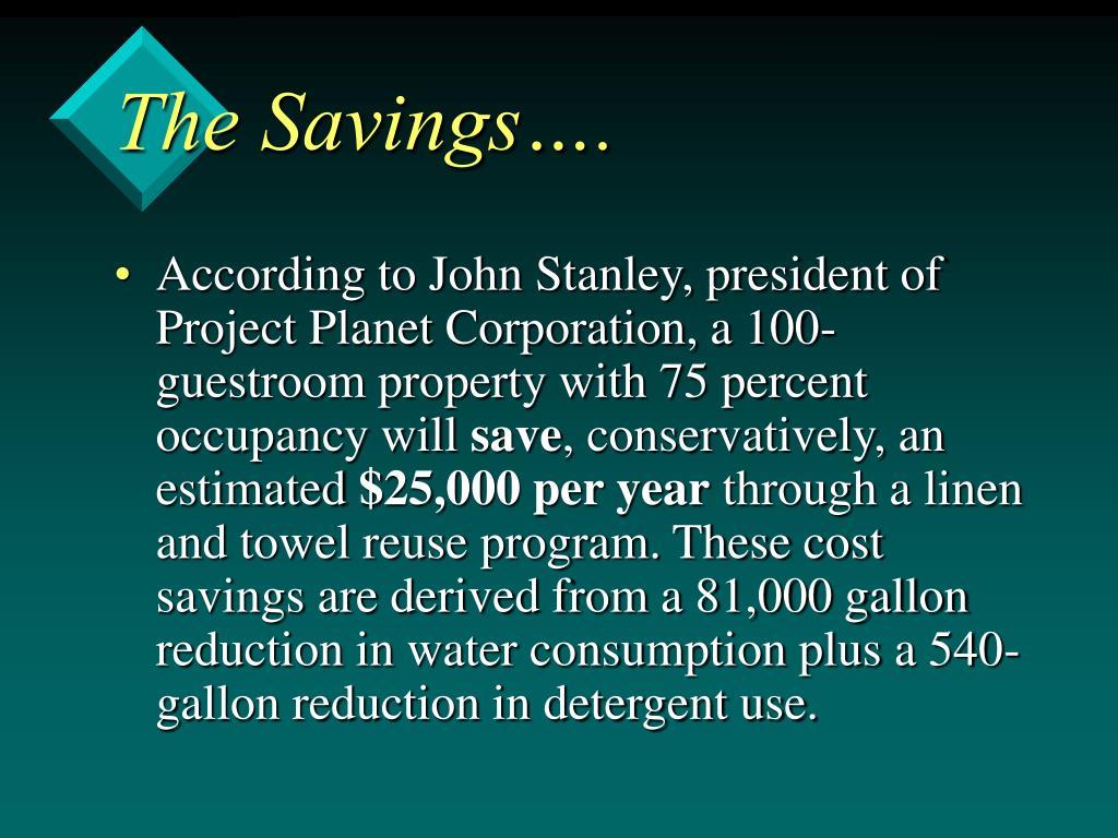 The Savings….