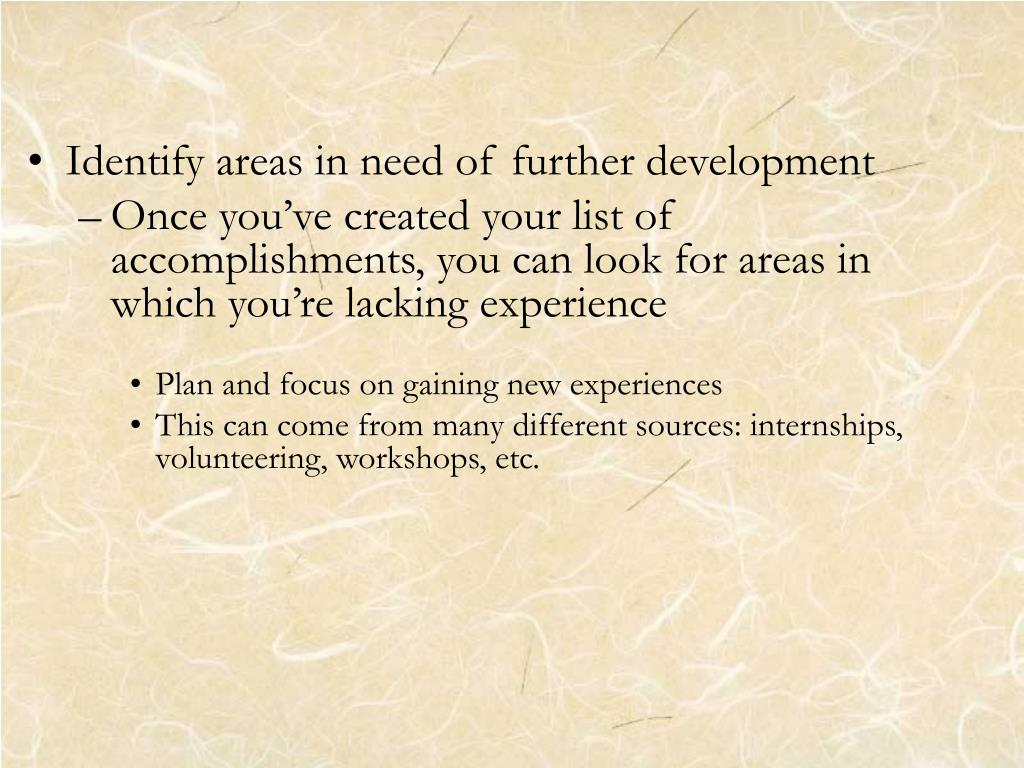 Identify areas in need of further development