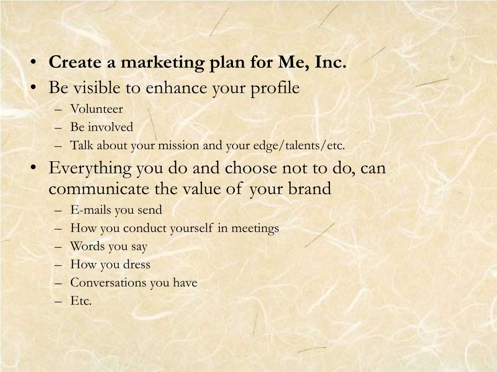 Create a marketing plan for Me, Inc.