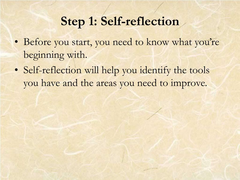 Step 1: Self-reflection