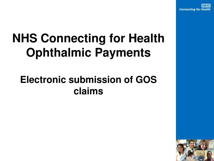 Nhs connecting for health ophthalmic payments electronic submission of gos claims