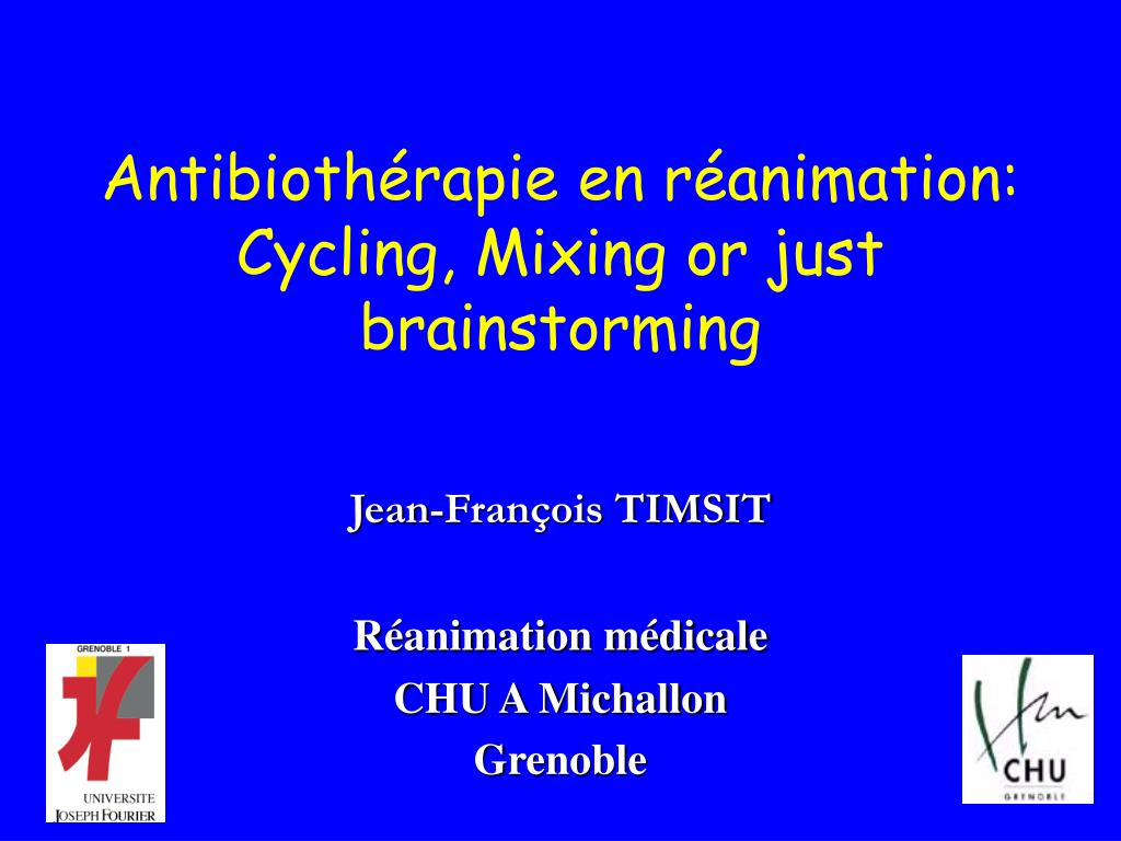 Antibiothérapie en réanimation: Cycling, Mixing or just brainstorming