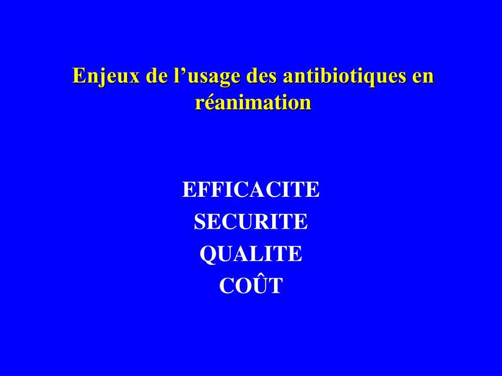 Enjeux de l'usage des antibiotiques en réanimation
