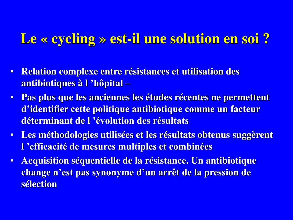 Le «cycling» est-il une solution en soi ?