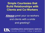 simple courtesies that build relationships with clients and co workers