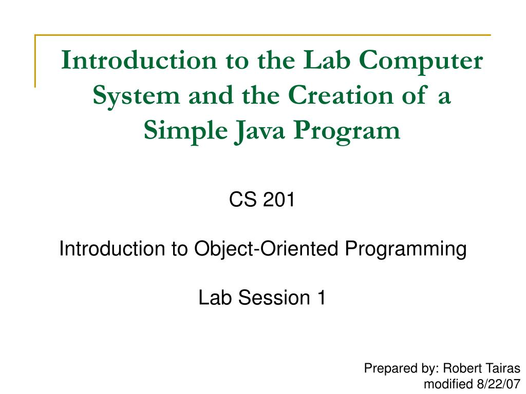 introduction to the lab computer system and the creation of a simple java program