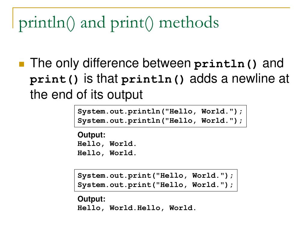 println() and print() methods