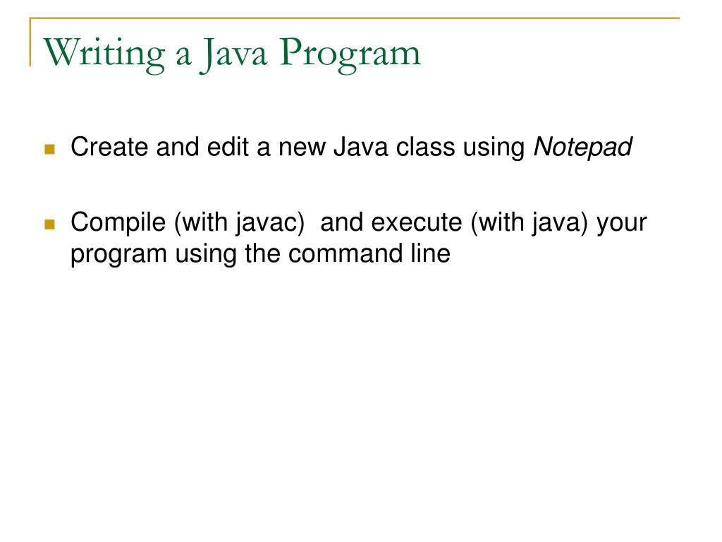 Writing a Java Program