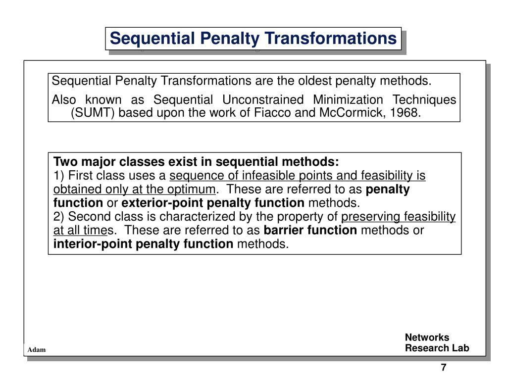 Sequential Penalty Transformations are the oldest penalty methods.