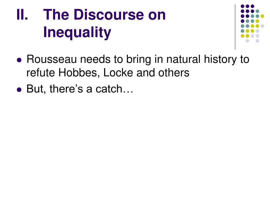 the side of savagery in discourse on the origin of inequality by jean jacques rousseau What is the origin of inequality in 1754 jean-jacques rousseau wrote his discourse on the origin and other out and make it possible for savage men to.