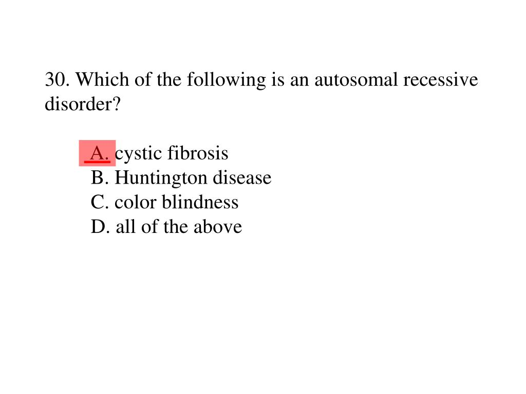 30. Which of the following is an autosomal recessive disorder?