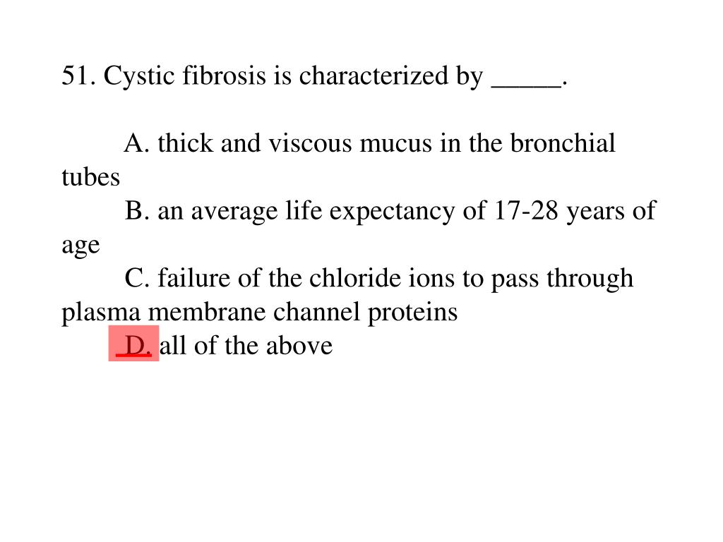 51. Cystic fibrosis is characterized by _____.