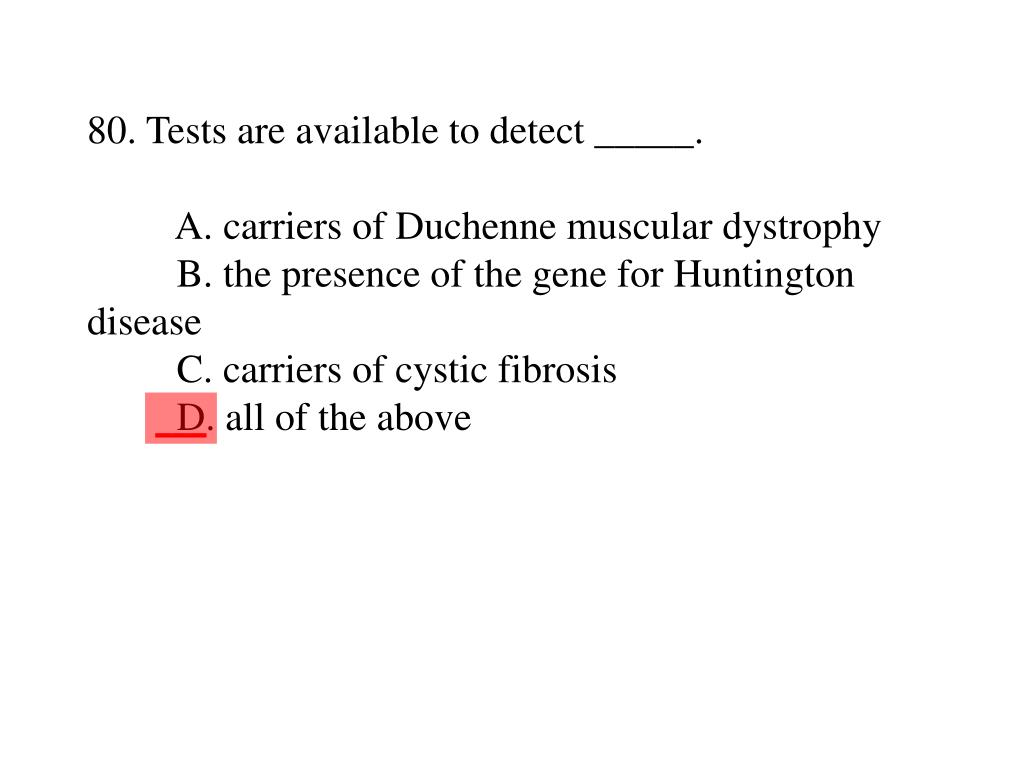 80. Tests are available to detect _____.