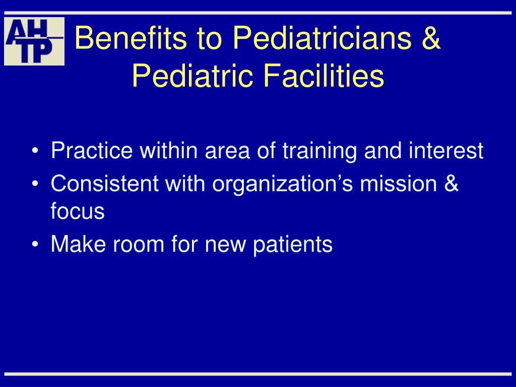 Benefits to Pediatricians & Pediatric Facilities